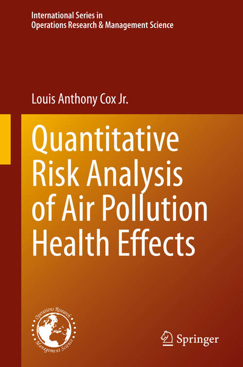 Quantitative Risk Analysis of Air Pollution Health Effects (International Series in Operations Research & Management Science #299)
