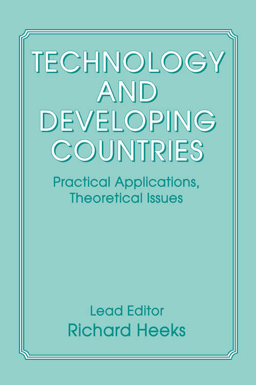 Technology and Developing Countries: Practical Applications, Theoretical Issues