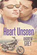 Heart Unseen (Hearts Entwined Ser. #1)
