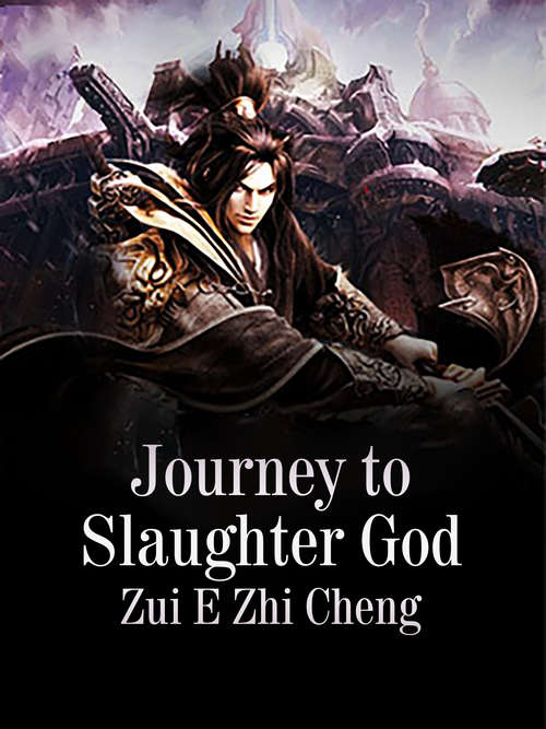 Journey to Slaughter God: Volume 3 (Volume 3 #3)