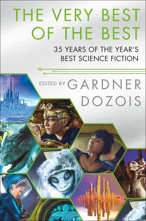 The Very Best of the Best: 35 Years of The Year's Best Science Fiction (Year's Best Science Fiction)
