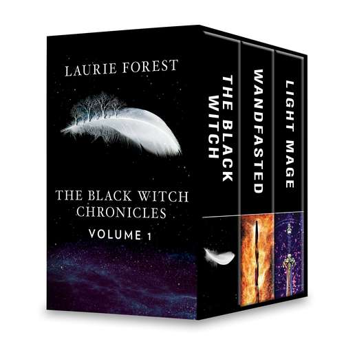The Black Witch Chronicles Volume 1: The Black Witch\Wandfasted\Light Mage (The Black Witch Chronicles #1)