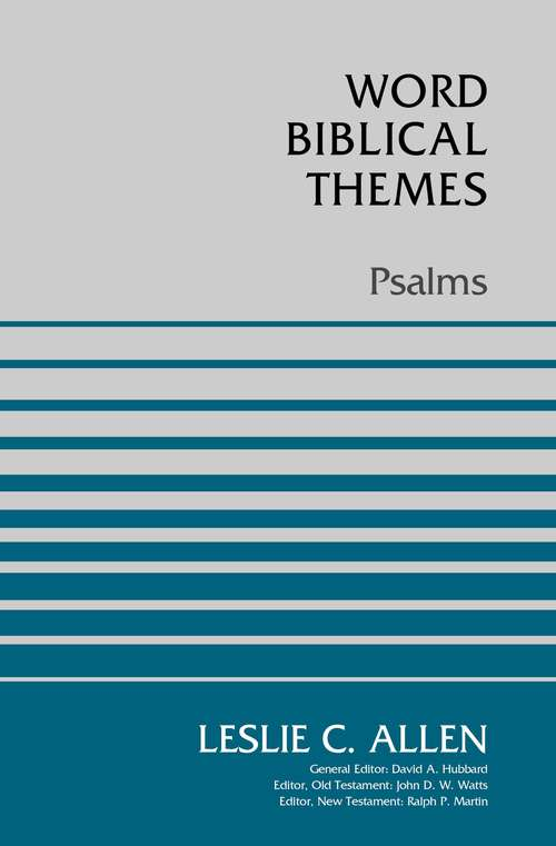 Psalms: A Brief Survey Of The Bible, Session 7 (Word Biblical Themes)