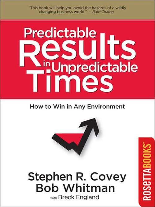 Predictable Results in Unpredictable Times