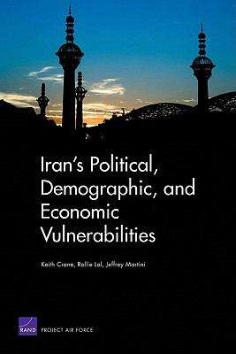 Iran's Political, Demographic, and Economic Vulnerabilities