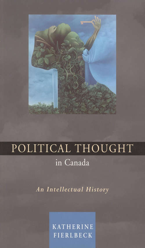 Political Thought in Canada: An Intellectual History