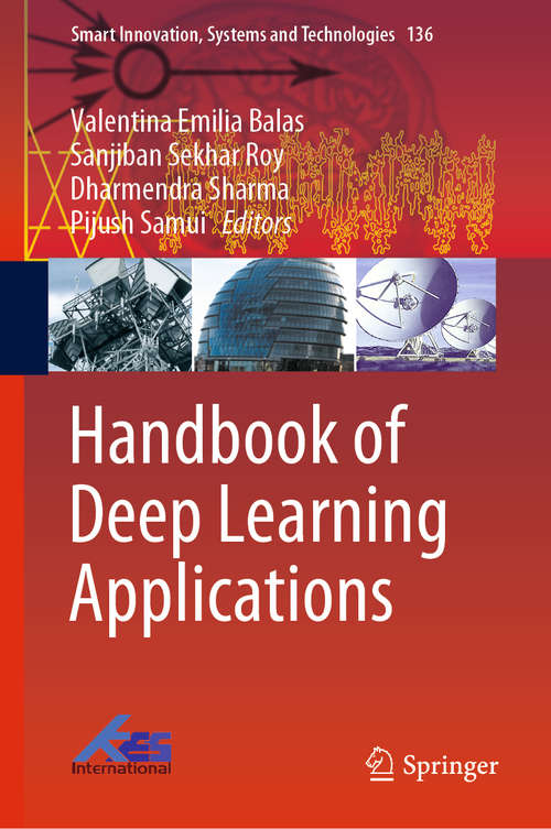 Handbook of Deep Learning Applications (Smart Innovation, Systems and Technologies #136)
