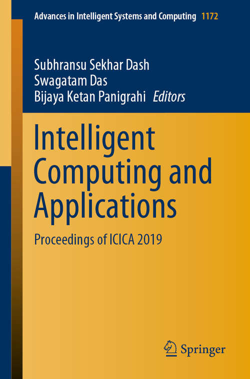 Intelligent Computing and Applications: Proceedings of ICICA 2019 (Advances in Intelligent Systems and Computing #1172)