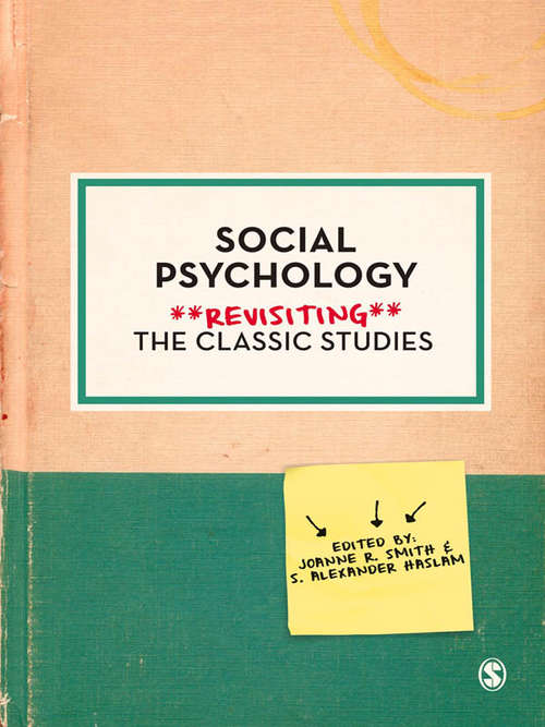 Social Psychology: Revisiting the Classic Studies (Psychology: Revisiting the Classic Studies)