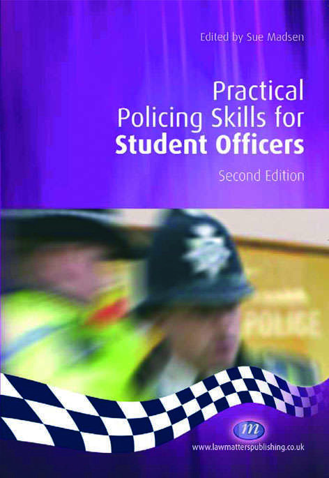 Practical Policing Skills for Student Officers (Practical Policing Skills Series)