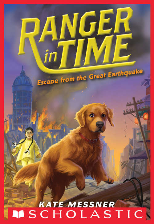 Escape from the Great Earthquake (Ranger in Time #6)