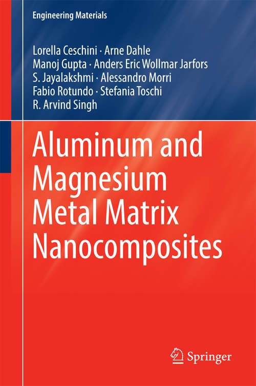 Aluminum and Magnesium Metal Matrix Nanocomposites (Engineering Materials)