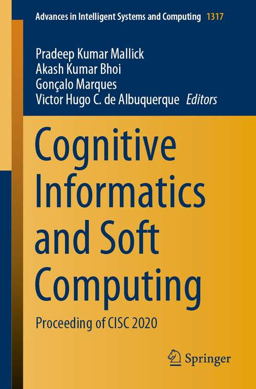 Cognitive Informatics and Soft Computing: Proceeding of CISC 2020 (Advances in Intelligent Systems and Computing #1317)