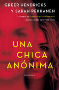 An Anonymous Girl \ Una chica anónima (Spanish edition)