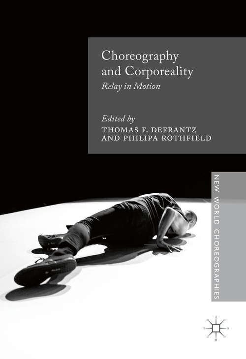 Choreography and Corporeality: Relay in Motion (New World Choreographies)
