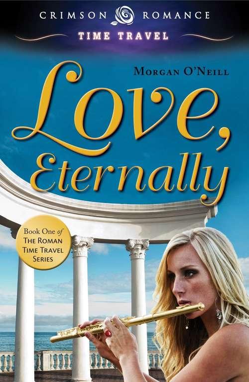 Love, Eternally (Rowan Time Travel #1)