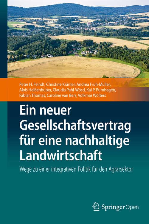 Ein neuer Gesellschaftsvertrag für eine nachhaltige Landwirtschaft: Wege zu einer integrativen Politik für den Agrarsektor