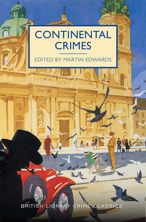 Continental Crimes (British Library Crime Classics #0)