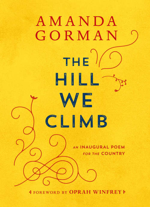 The Hill We Climb: An Inaugural Poem for the Country ny Amanda Gorman
