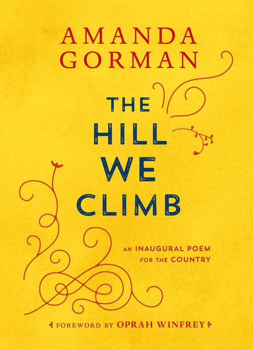 The Hill We Climb: An Inaugural Poem for the Country ny Amanda Gorman