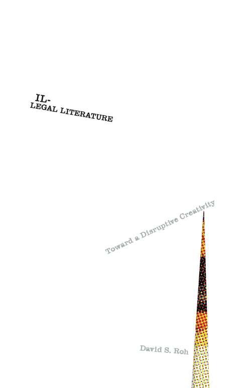 Illegal Literature: Toward a Disruptive Creativity