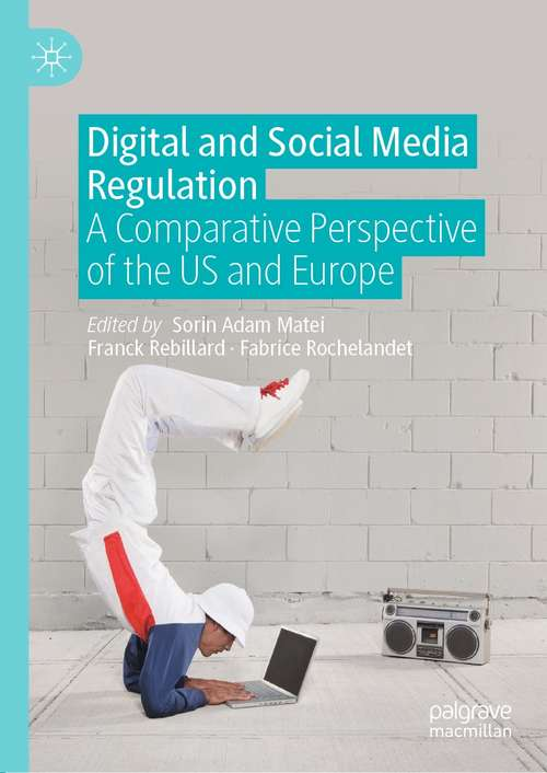 Digital and Social Media Regulation: A Comparative Perspective of the US and Europe