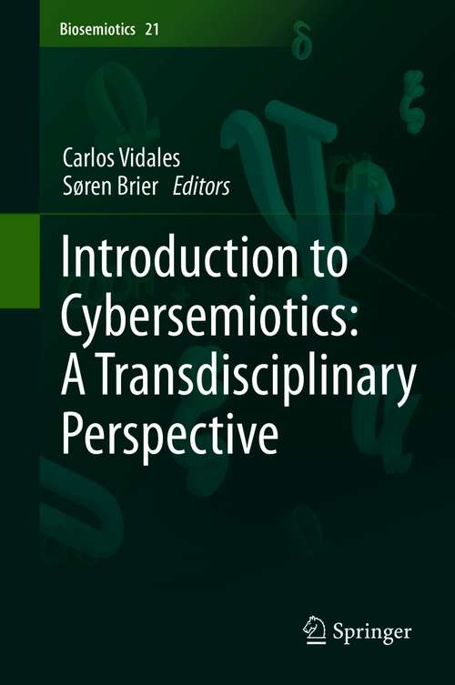 Introduction to Cybersemiotics: A Transdisciplinary Perspective (Biosemiotics #21)