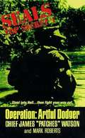 Operation: Artful Dodger (Seals - Top Secret, Book #1)