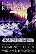 Honored Enemy (Legends of the Riftwar #1)