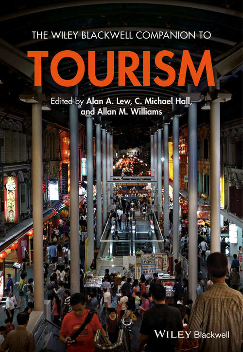 The Wiley Blackwell Companion to Tourism (Wiley Blackwell Companions to Geography)