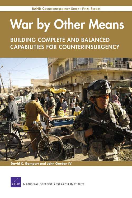 War by Other Means: Building Complete and Balanced Capabilities for Counterinsurgency