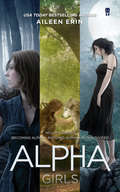 Alpha Girl Series Boxed Set: Books 1-3 (Alpha Girl #1-3)