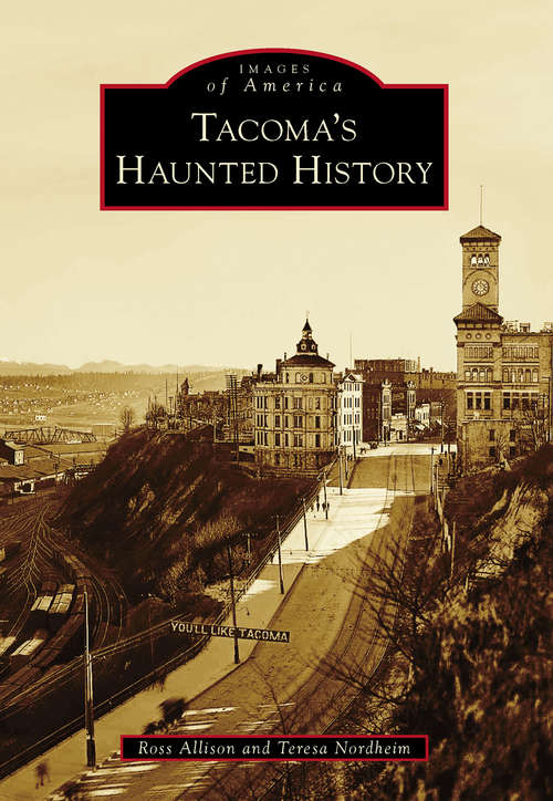 Tacoma's Haunted History (Images of America)