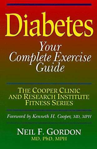 Diabetes: your complete exercise guide (The Cooper Clinic and Research Institute fitness series)