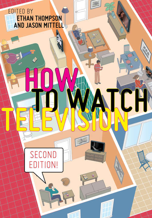 How to Watch Television, Second Edition (User's Guides to Popular Culture #3)