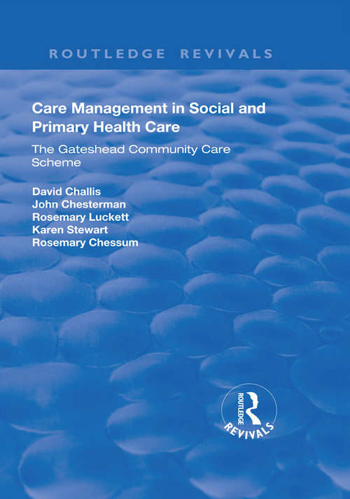 Care Management in Social and Primary Health Care: The Gateshead Community Care Scheme (Routledge Revivals)