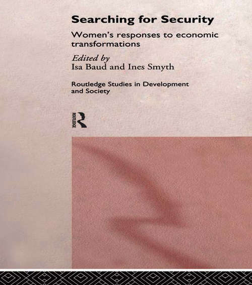 Searching for Security: Women's Responses to Economic Transformations (Routledge Studies in Development and Society #1)