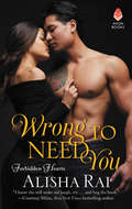 Wrong to Need You: Forbidden Hearts (Forbidden Hearts #2)