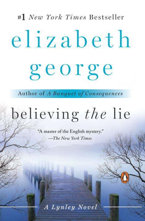 Believing the Lie: A Lynley Novel (A\lynley Novel Ser. #14)