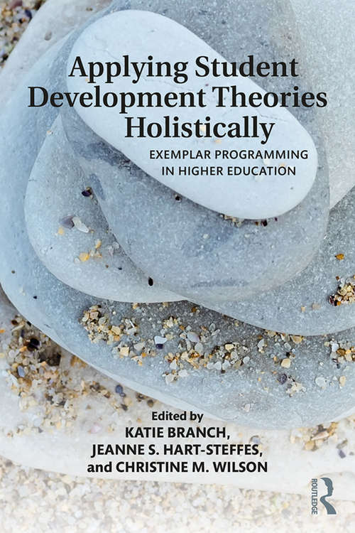 Applying Student Development Theories Holistically: Exemplar Programming in Higher Education