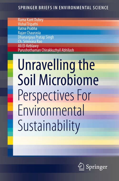 Unravelling the Soil Microbiome: Perspectives For Environmental Sustainability (SpringerBriefs in Environmental Science)