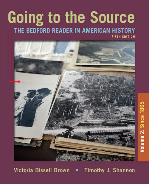 Brown and Shannon/Going to the Source, Volume 2: The Bedford Reader In American History