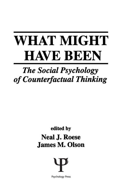 What Might Have Been: The Social Psychology of Counterfactual Thinking