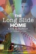 The Long Slide Home (The Rainbow League #3)