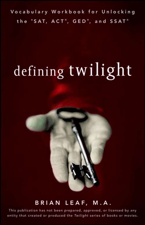 Defining Twilight: Vocabulary Workbook for Unlocking  the *SAT, ACT®, GED®, and SSAT®