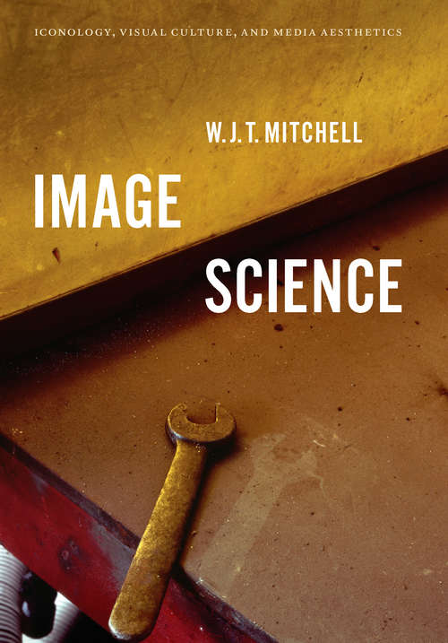 Image Science: Iconology, Visual Culture, and Media Aesthetics