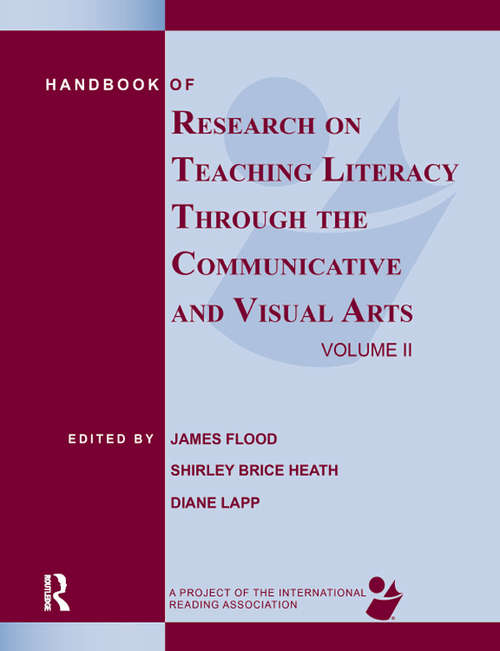 Handbook of Research on Teaching Literacy Through the Communicative and Visual Arts, Volume II: A Project of the International Reading Association