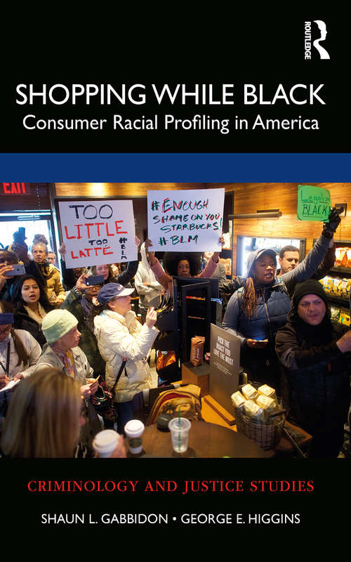 Shopping While Black: Consumer Racial Profiling in America (Criminology and Justice Studies)