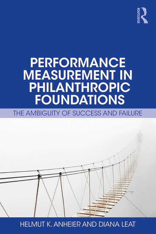 Performance Measurement in Philanthropic Foundations: The Ambiguity of Success and Failure
