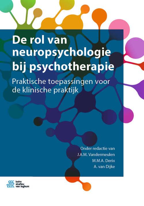 De rol van neuropsychologie bij psychotherapie: Praktische toepassingen voor de klinische praktijk
